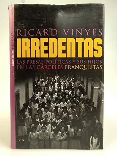 9788484602309: Irredentas. Las presas políticas y sus hijos en las cárceles de Franco