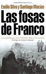 9788484602606: Las Fosas de Franco: Los Republicanos Que El Dictador Dejo En Las Cunetas