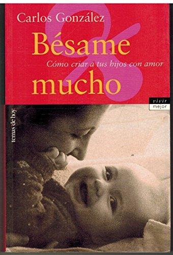 Besame Mucho (Spanish Edition): Carlos Gonzalez