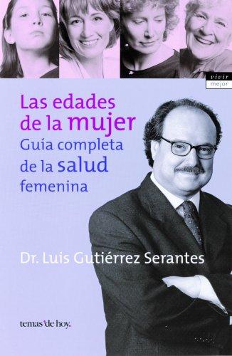 9788484602699: Las Edades De LA Mujer: Guia Completa De LA Salud Femenina (Spanish Edition)