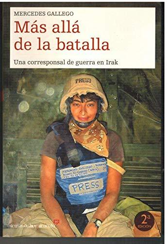 Mas Alla de La Batalla: Una Corresponsal: Mercedes Gallego