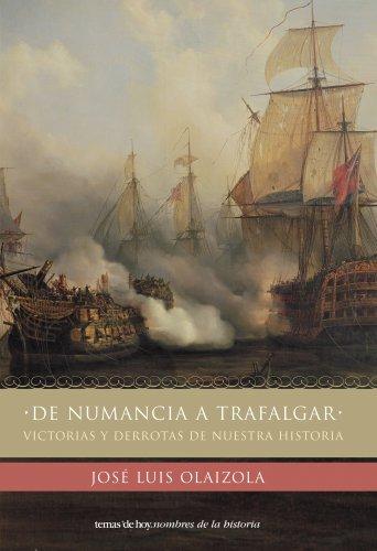 9788484603689: DE NUMANCIA A TRAFALGAR (Nombres de la Historia)