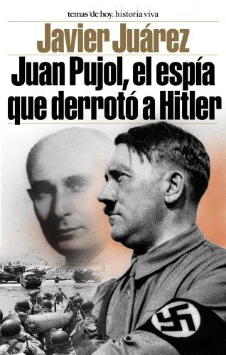 9788484603726: Juan Pujol, El Espia Que Derroto a Hitler (Spanish Edition)