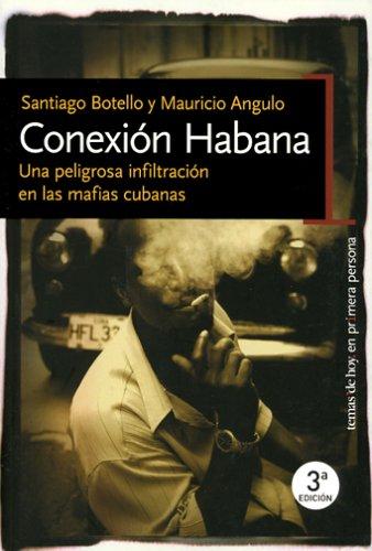 Conexion Habana : Una Peligrosa Infiltracion de: Mauricio Angulo; Santiago