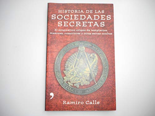 9788484604068: Historia de las sociedades secretas/ Stories of Secret Societies: El Enigmatico Origen De Templarios, Masones, Rosacruces Y Otras Sectas Ocultas (Spanish Edition)