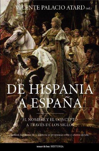 9788484604143: De Hispania a España (Historia)