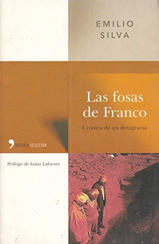 9788484604242: Las Fosas Cronica De Un Desagravio (Historia Seleccion) (Spanish Edition)
