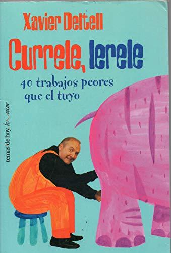 9788484604372: Currele Lerele. 40 Trabajos Peores Que El Tuyo (Humor) (Spanish Edition)