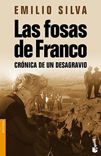 Las fosas de Franco. Crónica de un desagravio.: SILVA, Emilio