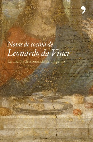 Notas de cocina de Leonardo da Vinci / Kitchen Notes Leonardo Da Vinci (Spanish Edition) (8484604934) by Routh, Shelagh; Routh, Jonathan