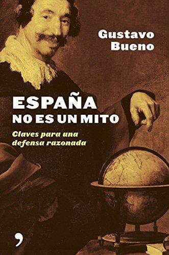 España no es un mito: Gustavo Bueno