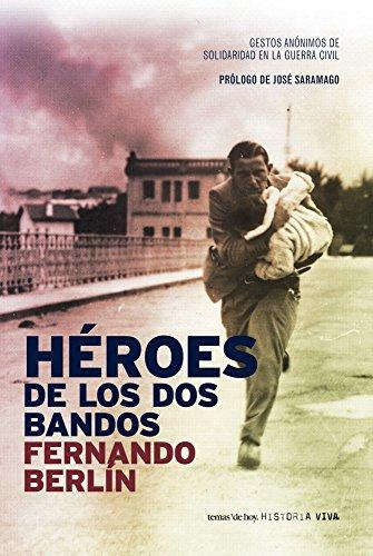 9788484605201: Heroes de Los DOS Bandos: Gestos Anonimos de Solidaridad En La Guerra Civil (Spanish Edition)