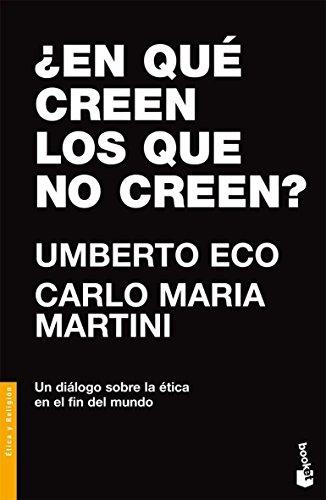 9788484605270: En que creen los que no creen? / What Believe the Unbelievers?: Un Dialogo Sobre La Etica (Booket Divulgacion) (Spanish Edition)