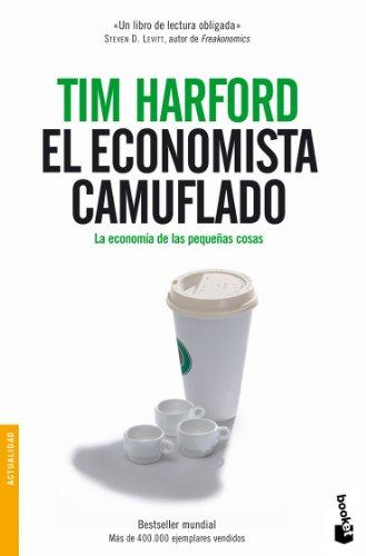 9788484605362: El economista camuflado (Divulgación. Actualidad)