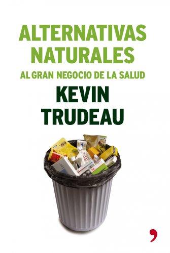 Alternativas naturales al gran negocio de la salud (8484605558) by Kevin Trudeau