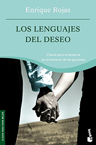 9788484605614: Los lenguajes del deseo / The Language of Desire: Claves para orientarse en el universo de las pasiones / Keys to navigate in the universe of passion (Booket) (Spanish Edition)