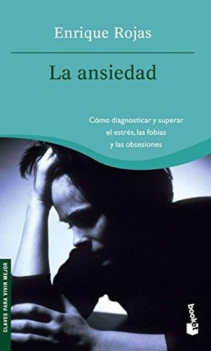 La ansiedad : cómo diagnosticar y superar: Enrique Rojas Montes