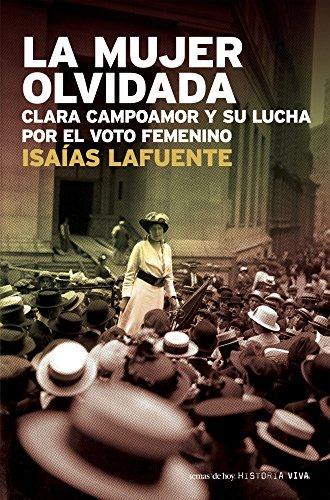 9788484605973: La Mujer Olvidada: Clara Campoamor y Su Lucha Por El Voto Femenino (Spanish Edition)