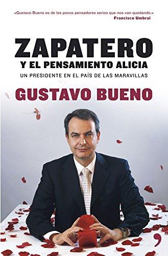 9788484606000: Zapatero: el pensamiento Alicia (Fuera de Colección)