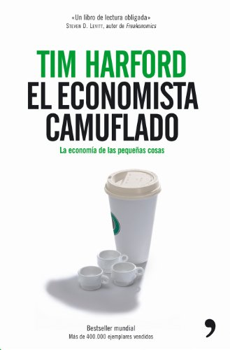 9788484606178: El economista camuflado : la economía de las pequeñas cosas