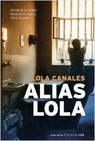 9788484606185: Alias Lola (Historia Viva)