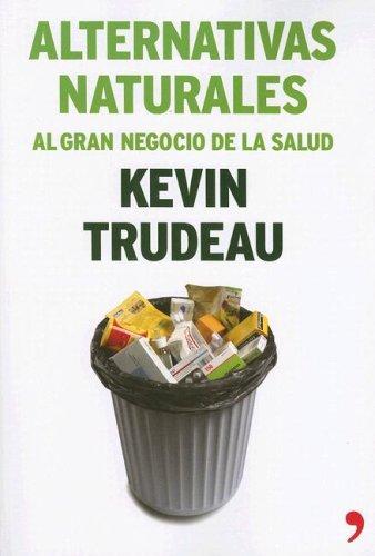 9788484606468: Alternativas Naturales/ Natural Cures: Al Gran Negocio De La Salud / To Great Health Business (Spanish Edition)