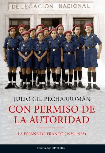 9788484606932: Con Permiso de La Autoridad: La Espana de Franco (1939-1975) (Spanish Edition)