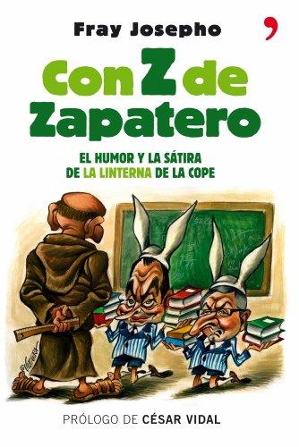 9788484606949: Con z de Zapatero: el Humor y la Satira de la Linterna de la Cope