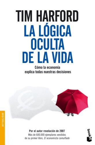 9788484607397: La lógica oculta de la vida (Divulgación. Actualidad)
