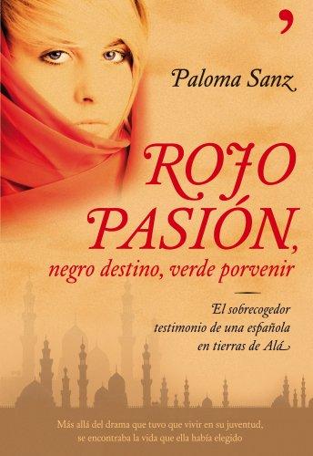 9788484608028: Rojo pasion, negro destino, verde porvenir