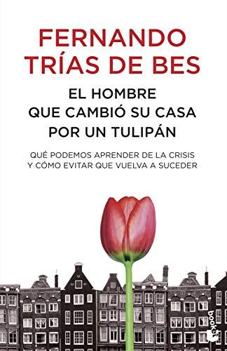 9788484608448: El hombre que cambió su casa por un tulipán (Divulgación. Actualidad)