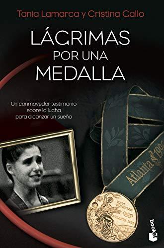 9788484608462: Lágrimas por una medalla: Un conmovedor testimonio sobre la lucha para alcanzar un sueño (Divulgación. Testimonio)