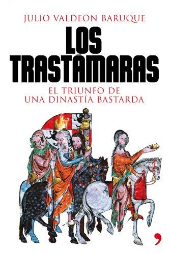 9788484608707: Los Trastámaras: El triunfo de una dinastía bastarda (Historia)