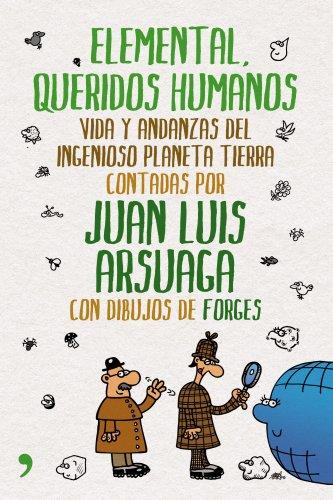 9788484609018: Elemental, queridos humanos: Vida y andanzas del ingenioso planeta Tierra (Fuera de Colección)