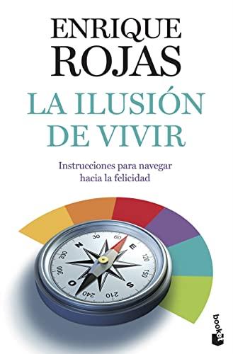 La ilusión de vivir (Paperback): Enrique Rojas Montes