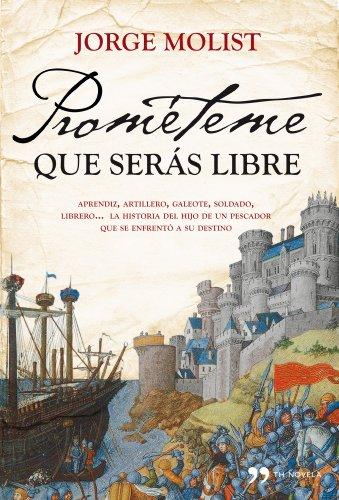 Prométeme que serás libre : aprendiz, artillero,: Jorge Molist
