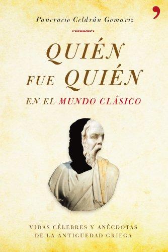 9788484609742: Quién fue quién en el mundo clásico: Vidas célebres y anécdotas de la Antigüedad griega