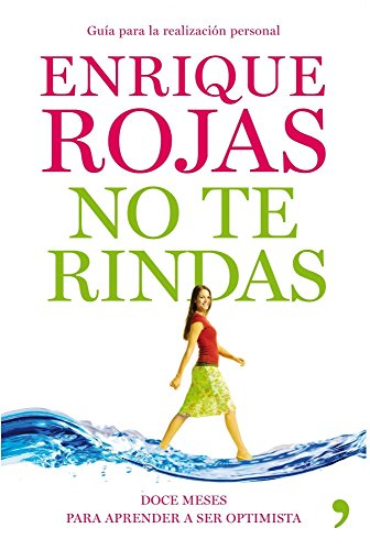 No te rindas (Spanish Edition): Enrique Rojas Montes