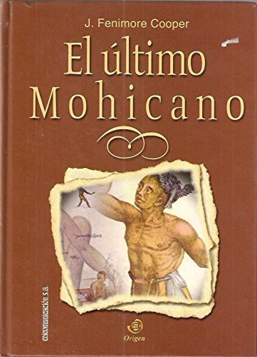 9788484613015: Ultimo mohicano, el (Origen Grandes Obras Univer)