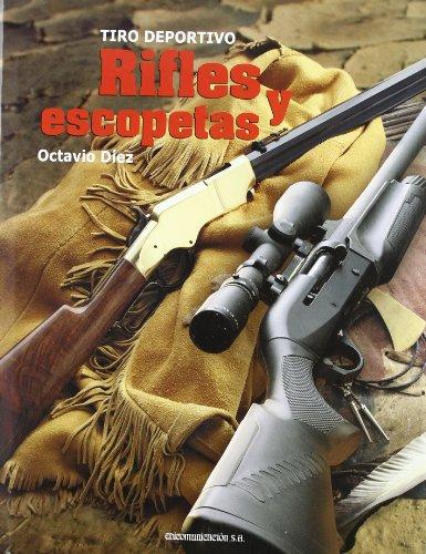 9788484613060: Rifles y escopetas - tiro deportivo