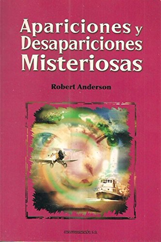 9788484613091: APARICIONES Y DESAPARICIONES MISTERIOSAS