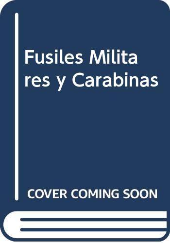 9788484630760: Fusiles Militares y Carabinas