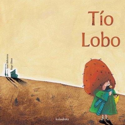 9788484640424: Tio Lobo / Uncle wolf (Coleccion Libros Para Sonar) (Spanish Edition)