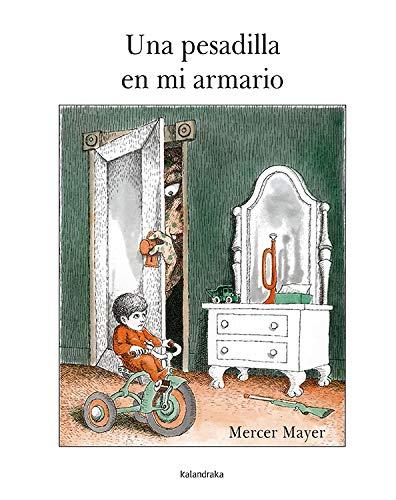 Una pesadilla en mi armario / There's: Mercer Mayer, Xose