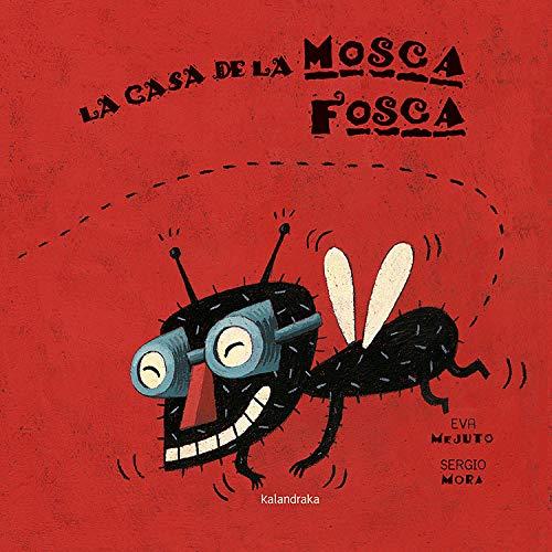 9788484641438: La casa de la mosca fosca / The house of Fosca fly (Libros Para Soñar / Books to Dream) (Spanish Edition)