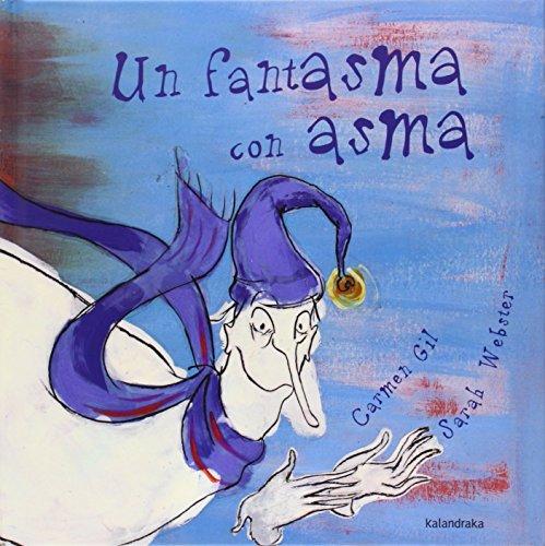 9788484641865: Un fantasma con asma (libros para so�ar)