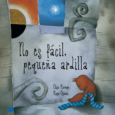 9788484642022: No Es Facil, Pequena Ardilla = It's Not Easy, Little Squirrel (Coleccion Libros Para Sonar) (Spanish Edition)
