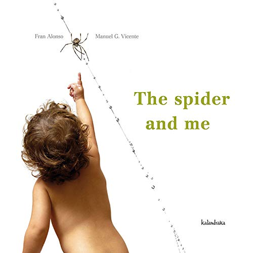 The spider and me (Paperback): Francisco Alonso