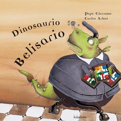 9788484645849: Dinosaurio Belisario (libros para soñar)