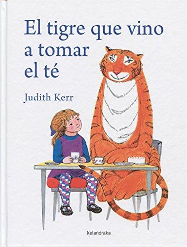 El tigre que vino a tomar el té (Spanish Edition): Judith Kerr